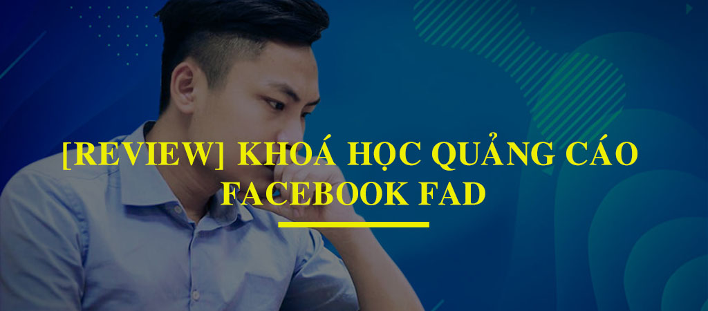 upblog review kháo hcoj quảng cáo Facebook FAD
